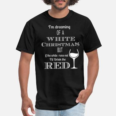 Wine Christmas - If the white runs out drink red - Men's T-Shirt