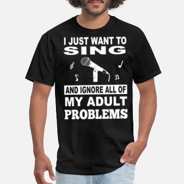 Bobby Singer I just want to sing and ignore all proble - Men's T-Shirt