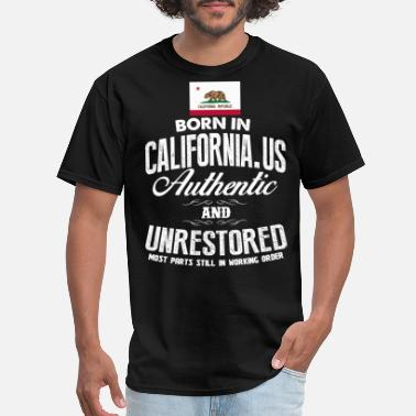 Born To California Born in California authentic - Unrestored - Men's T-Shirt