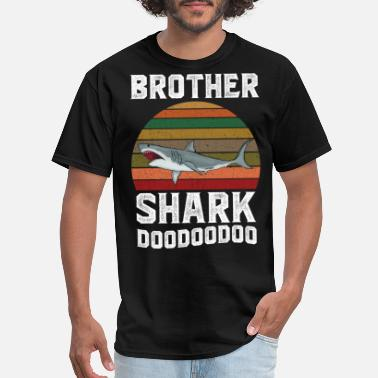 Bro Brother Shark DooDooDoo Brother Shirts - Men's T-Shirt