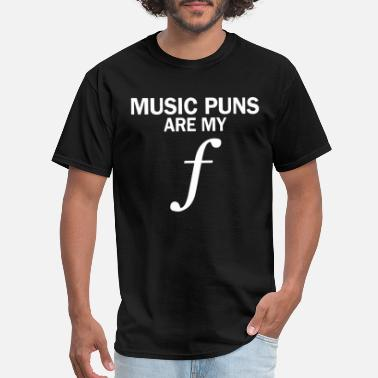 The Music Pun music puns are my F music - Men's T-Shirt