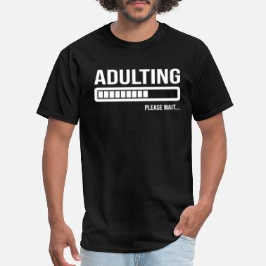 Adult Irish Funny Adulting Jokes Shirt Adulting Please Wait - Men's T-Shirt