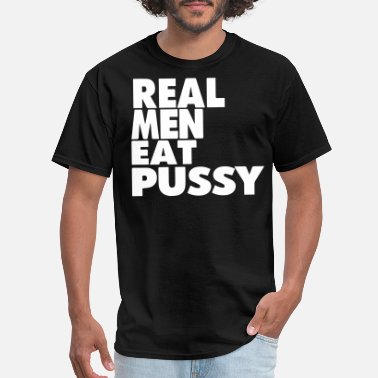Shop Pussy T-Shirts online | Spreadshirt