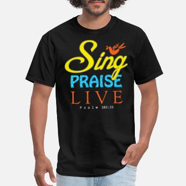Praise And Worship Sing Praise Live - Men's T-Shirt