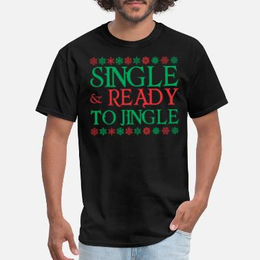 Single-and-ready-to-jingle Single And Ready To Jingle Christmas - Men's T-Shirt