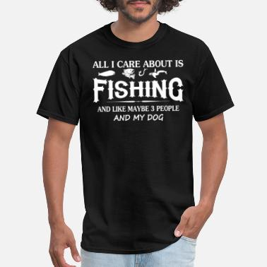 Avalanche Dog Care About Fishing and My Dog - Men's T-Shirt