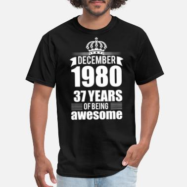 December-1980-37-years-of-being-awesome December 1980 37 years of being awesome - Men's T-Shirt