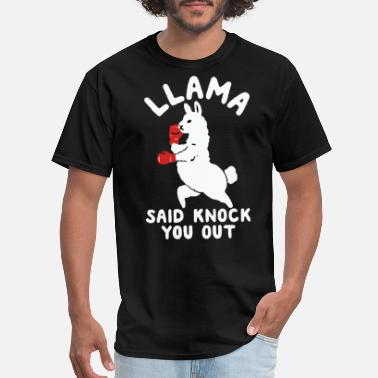 Knock You Out Llama Said knock you out - Men's T-Shirt