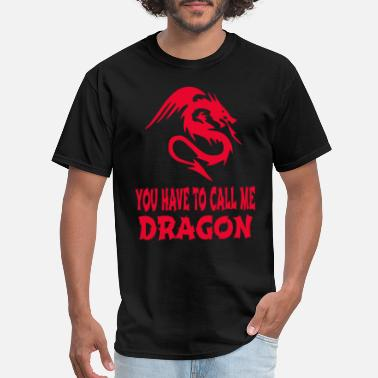 Step Brothers You Have To Call Me Dragon - Men's T-Shirt