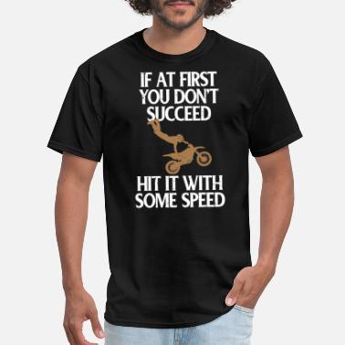 Branding Motocross At First You Don't Succeed Hit it With - Men's T-Shirt