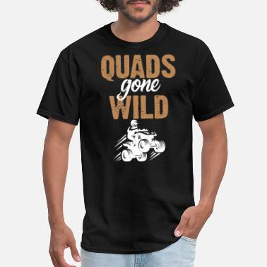 Utv Quads Gone Wild 4 Wheeling 4x4 Mud Four Wheeler - Men's T-Shirt
