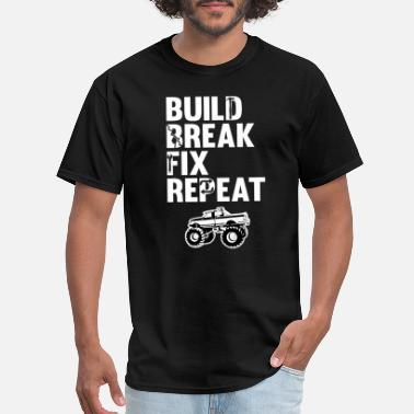 Build Build Break Fix Repeat Lifted Monster Big Mudding - Men's T-Shirt