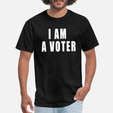 Voter vote t shirt , I am a voter - Men's T-Shirt