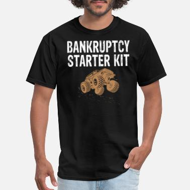 Mud Truck Bankruptcy Starter Kit Lifted Monster Trucks - Men's T-Shirt