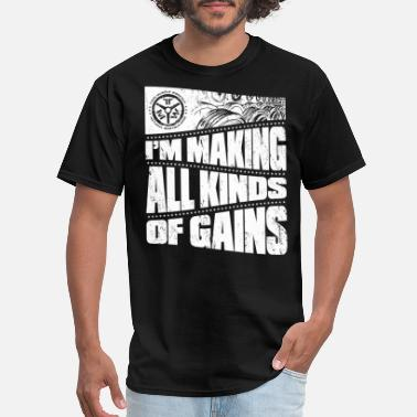 Gains making all kinds of gains - Men's T-Shirt