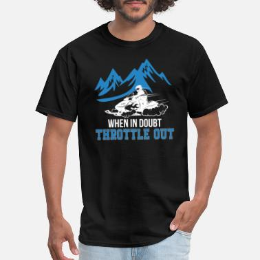 Snowmobile When In Doubt Throttle Out Snowmobile - Men's T-Shirt