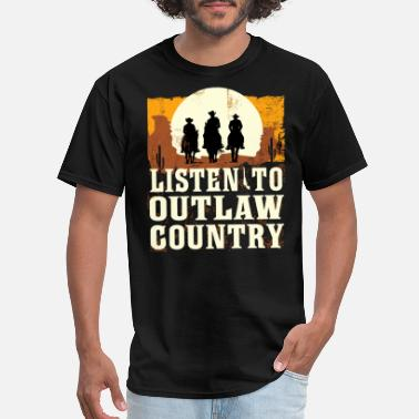 Outlaw Country Listen To Outlaw Country Music - Men's T-Shirt