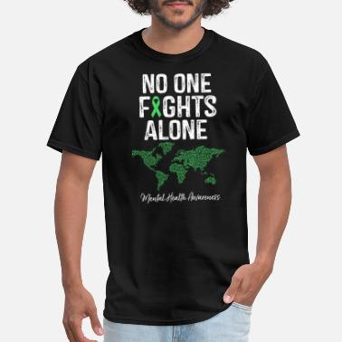 No One Fights Alone No One Fights Alone Mental Health Awareness Gift - Men's T-Shirt
