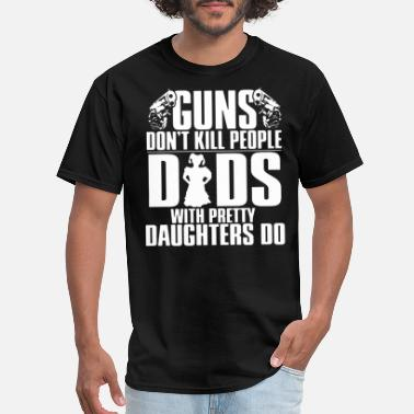 Dads With Guns Guns Dad - Men's T-Shirt
