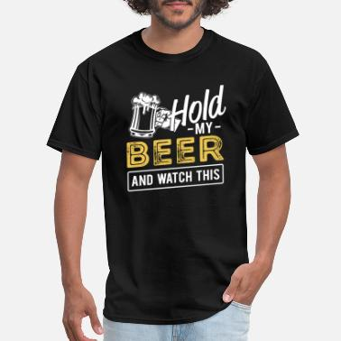 Watch Hold my beer and watch this - Men's T-Shirt