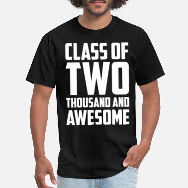 Class Of Class of Two Thousand and Awesome - Men's T-Shirt