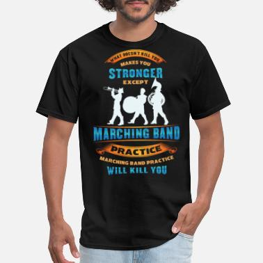 Marchingband Funny Marching Band Shirt - Marchingband Funny - Men's T-Shirt
