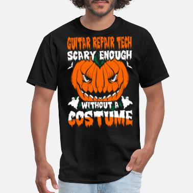 Repair Guitar Repair Tech Scary Enough without A Costume - Men's T-Shirt