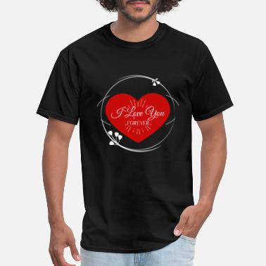Forever Love You i love you forever - Men's T-Shirt