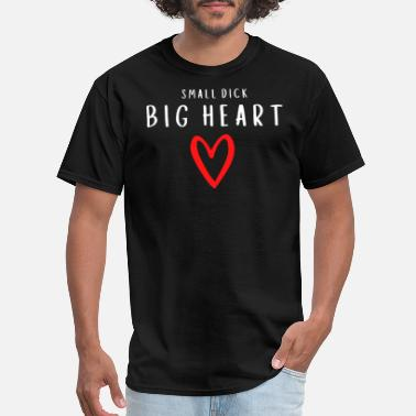 Small Small Dick Big Heart - Red Heart Draw (white) - Men's T-Shirt
