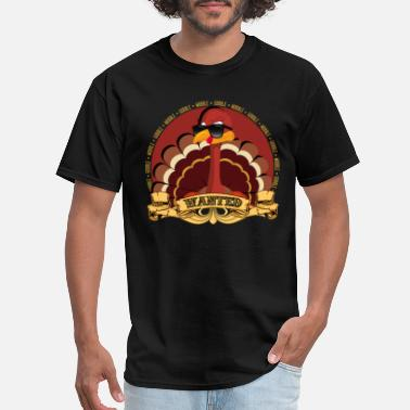 Ruthless Wanted Turkey Gobble Wobble Thanksgiving - Men's T-Shirt
