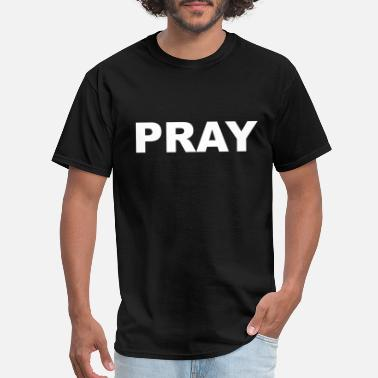 Praying Hands Clothing PRAY - Men's T-Shirt
