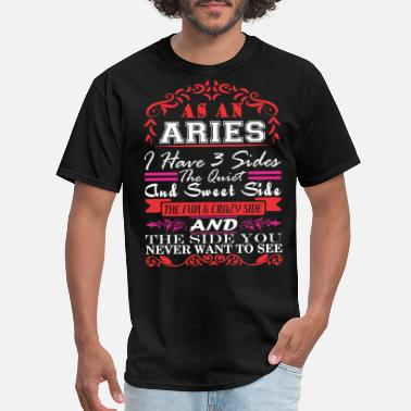 Sweet Side Aries I Have 3 Sides Quiet Sweet Fun Crazy Side - Men's T-Shirt
