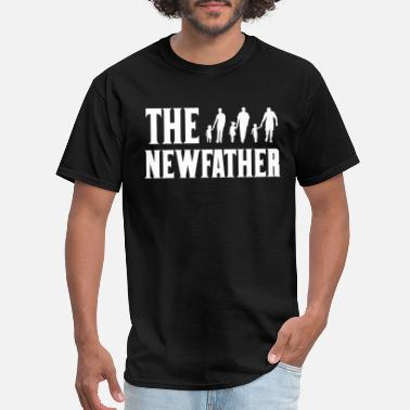 New Father The New Father Happy Fathers Day - Men's T-Shirt