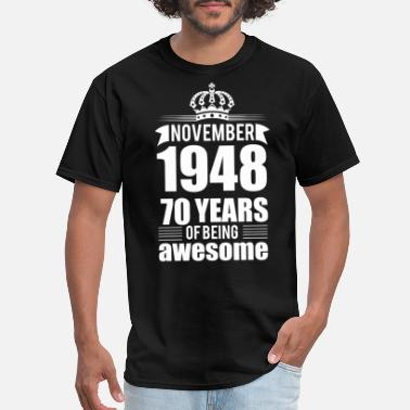 70th Birthday November 1948 70 years of being awesome - Men's T-Shirt