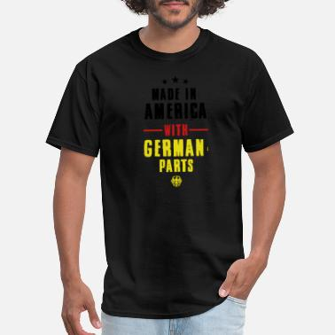 Made In German Made in America With German Parts - Men's T-Shirt