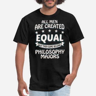Funny Philosophy Some Men Become Philosophy Majors - Men's T-Shirt