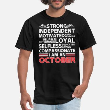 Strong Independent Strong Independent Motivates October - Men's T-Shirt