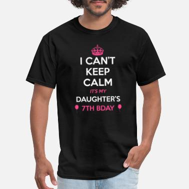 7th Birthday I Cant Keep Calm Its My Daughters