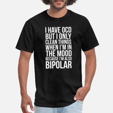 Shop Bipolar Funny Quotes T-Shirts online | Spreadshirt
