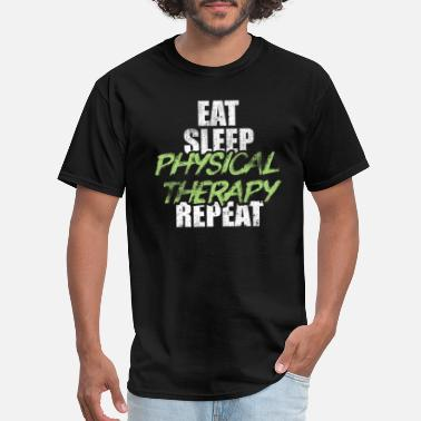 Therapy Eat Sleep Physical Therapy Medical Health Therapis - Men's T-Shirt