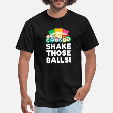 Shake Bingo Shake Those Balls TShirt Funny Bingo Night - Men's T-Shirt