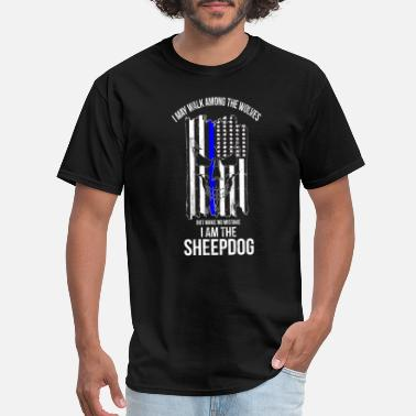Sheepdog I Am The Sheepdog I Walk Among The Wolves Police - Men's T-Shirt