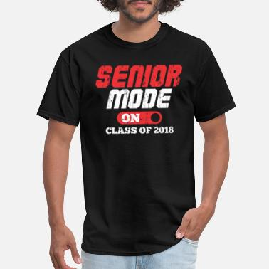 SENIOR MODE ON CLASS OF 2018 - Men's T-Shirt