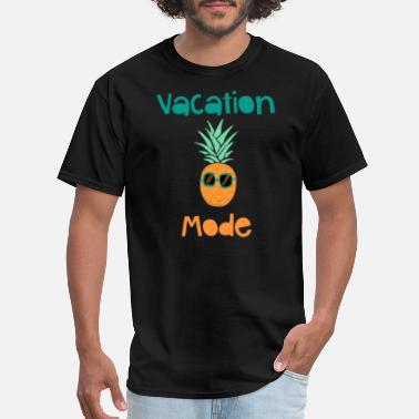 Sunglasses Vacation Vacation Mode Pineapple With Sunglasse - Men's T-Shirt