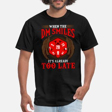 Master Funny When the DM Smiles, It's Already Too Late - Men's T-Shirt
