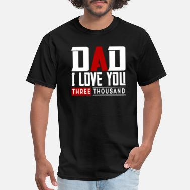 Forever Young DAd i love you three thousand fathers day 2020 - Men's T-Shirt