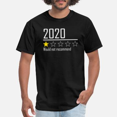 2020 2020 would not recommend - Men's T-Shirt