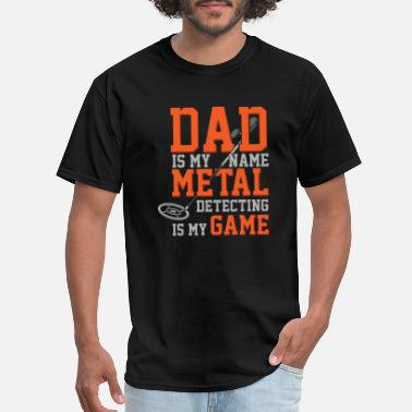 Metal Best Awesome Metal Detecting Jokes Puns Humorous - Men's T-Shirt