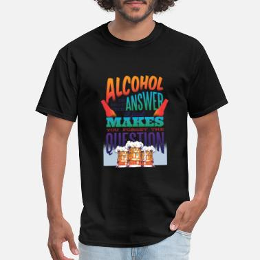 Alcohol Quote Alcohol Quote - Men's T-Shirt
