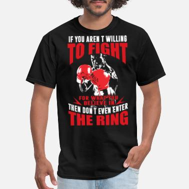 Kickboxing Chick Kickboxing - If you aren't willing to fight for - Men's T-Shirt